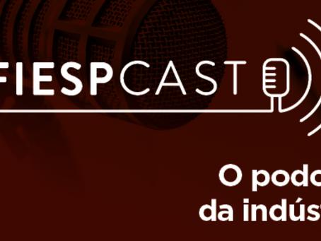 FiespCast 88: confira as notícias da indústria