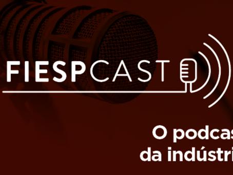 Fiesp – Ouça o podcast da indústria.