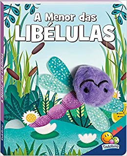 Dedinhos Agitados Um Livro-fantoche: Menor Das Libélulas