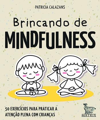 Brincando de mindfulness: Exercícios para praticar a atenção plena com crianças