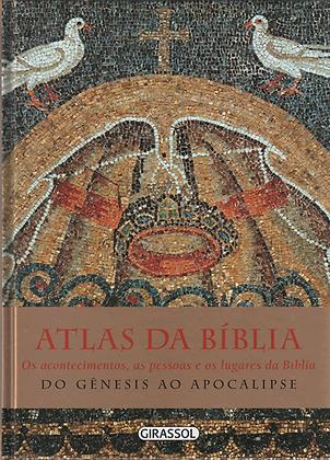 Atlas da bíblia: Os acontecimentos, as pessoas e os lugares da bíblia
