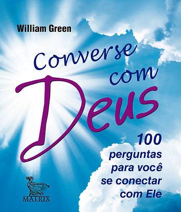 Converse com Deus - 100 Perguntas para você se conectar com ele