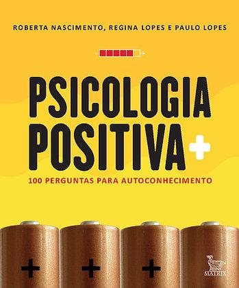 Psicologia positiva: 100 perguntas para autoconhecimento