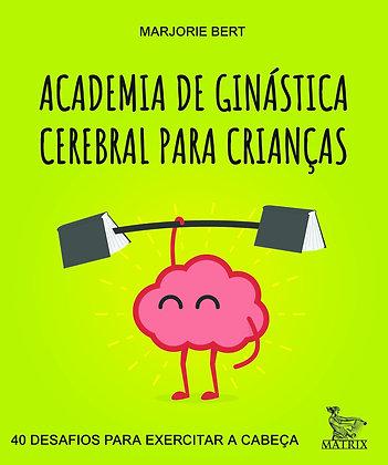 Academia de ginástica cerebral para crianças: Desafios para exercitar a cabeça