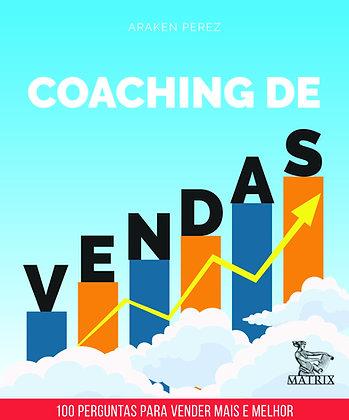 Coaching de vendas - 100 Perguntas Para Vender Mais E Melhor