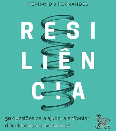 Resiliência: 50 questões para ajudar a enfrentar as dificuldades e adversidades