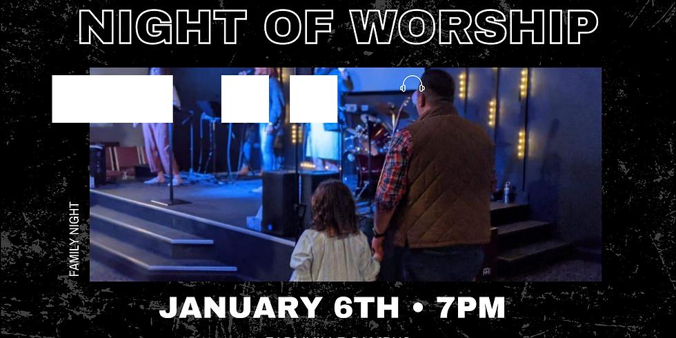 Night of Worship - Family Night