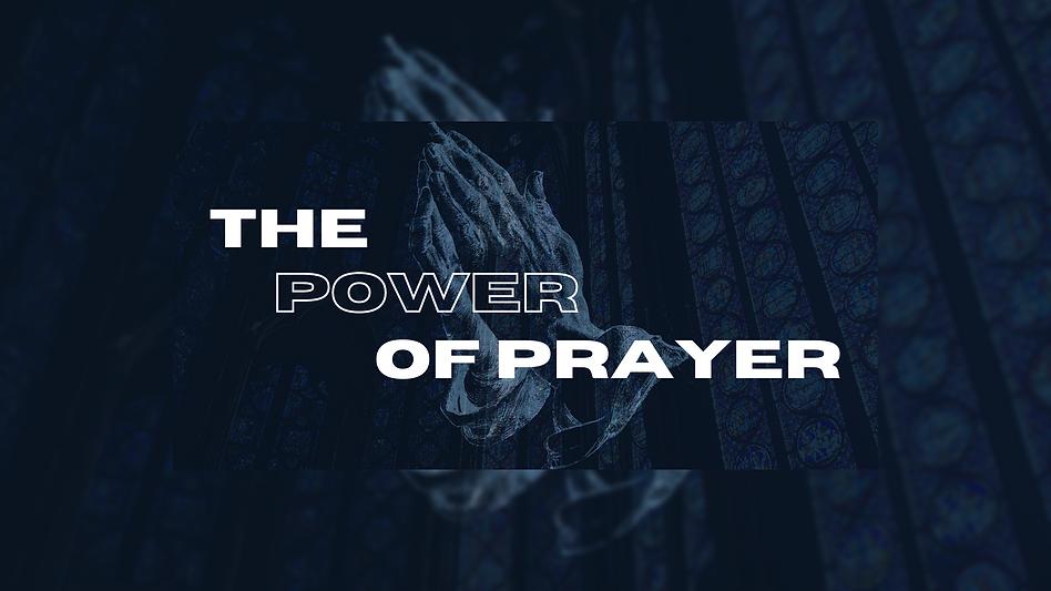 The Power of Prayer Sermon Series - Slider & LT (1).png