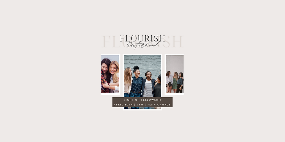 Flourish Sisterhood : A Night of Fellowship