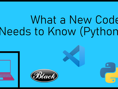 What a New Coder Needs to Know (Python)