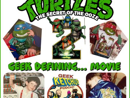 S3Ch44: GeeK Defining...Movie: TMNT2: Secret of the Ooze