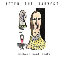 Michael Kent Smith - After the Harve
