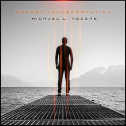 Michael L Rogers - Energy Transformation