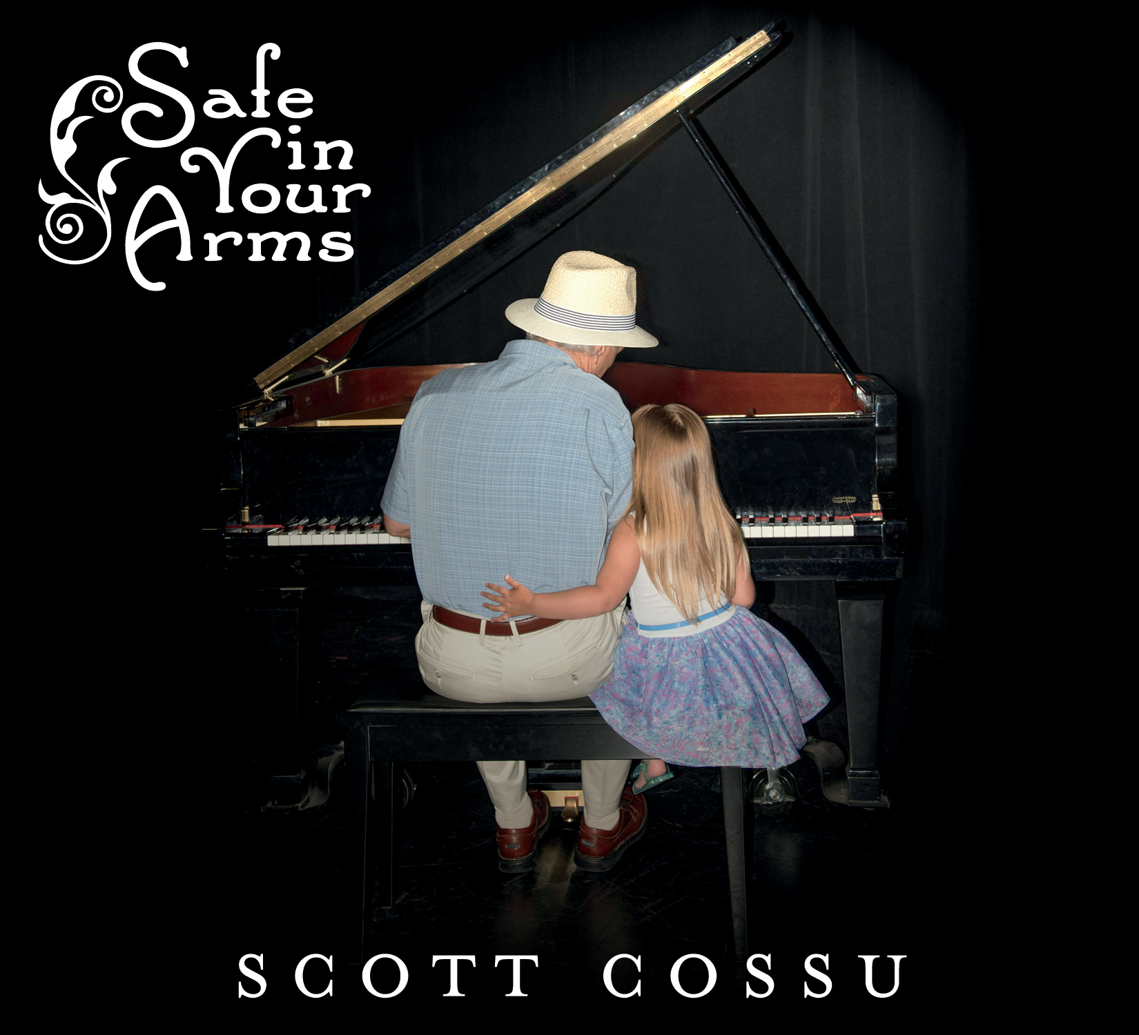Safe In Your Arms Scott Cossu