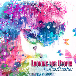 Looking for Utopia - Bluesilhouettes