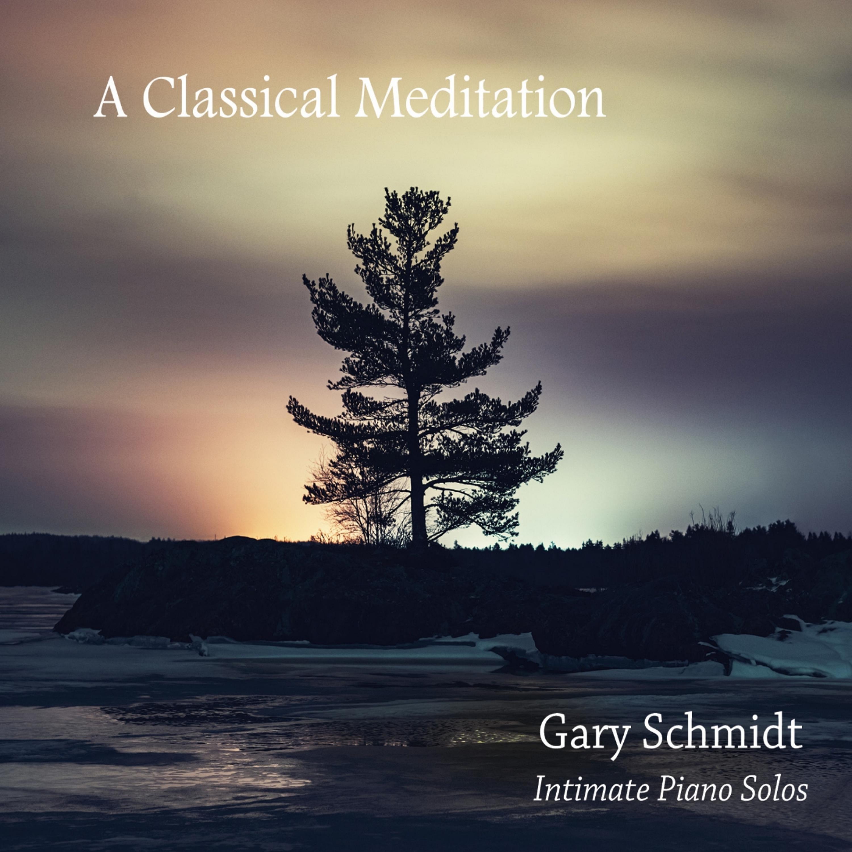 Gary Schmidt - A Classical Meditation