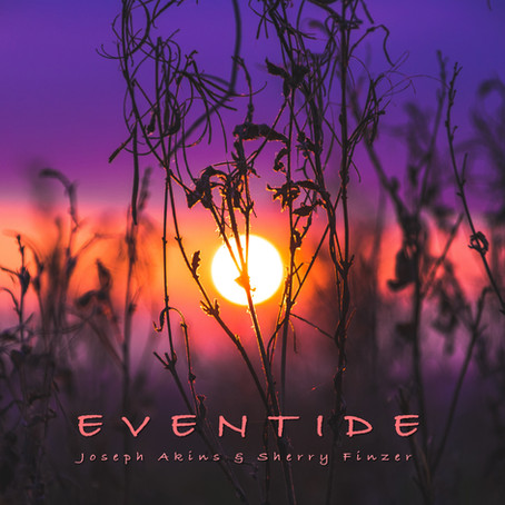 Eventide - Joseph Akins & Sherry Finzer
