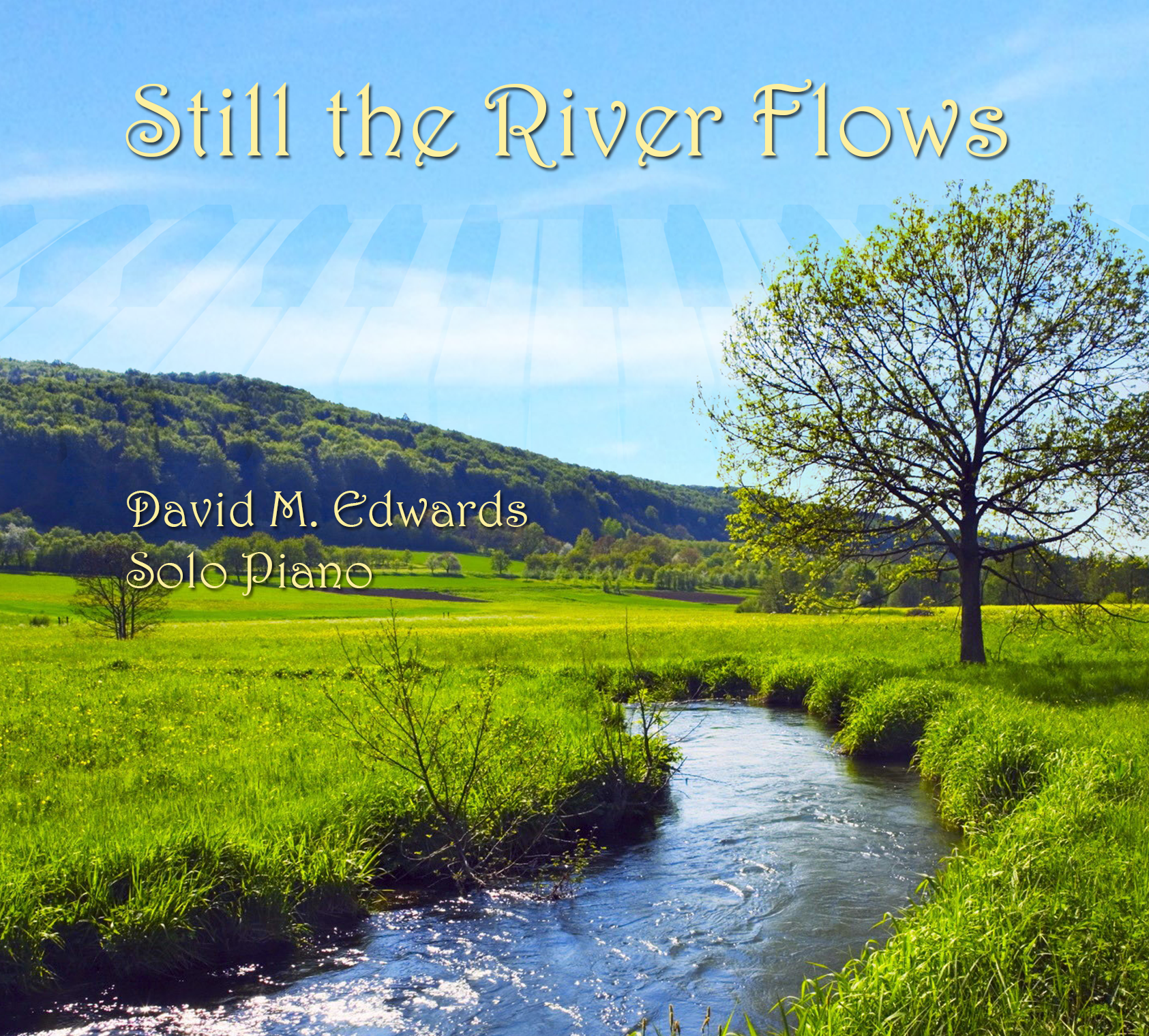 Still the River Flows - David M Edwards