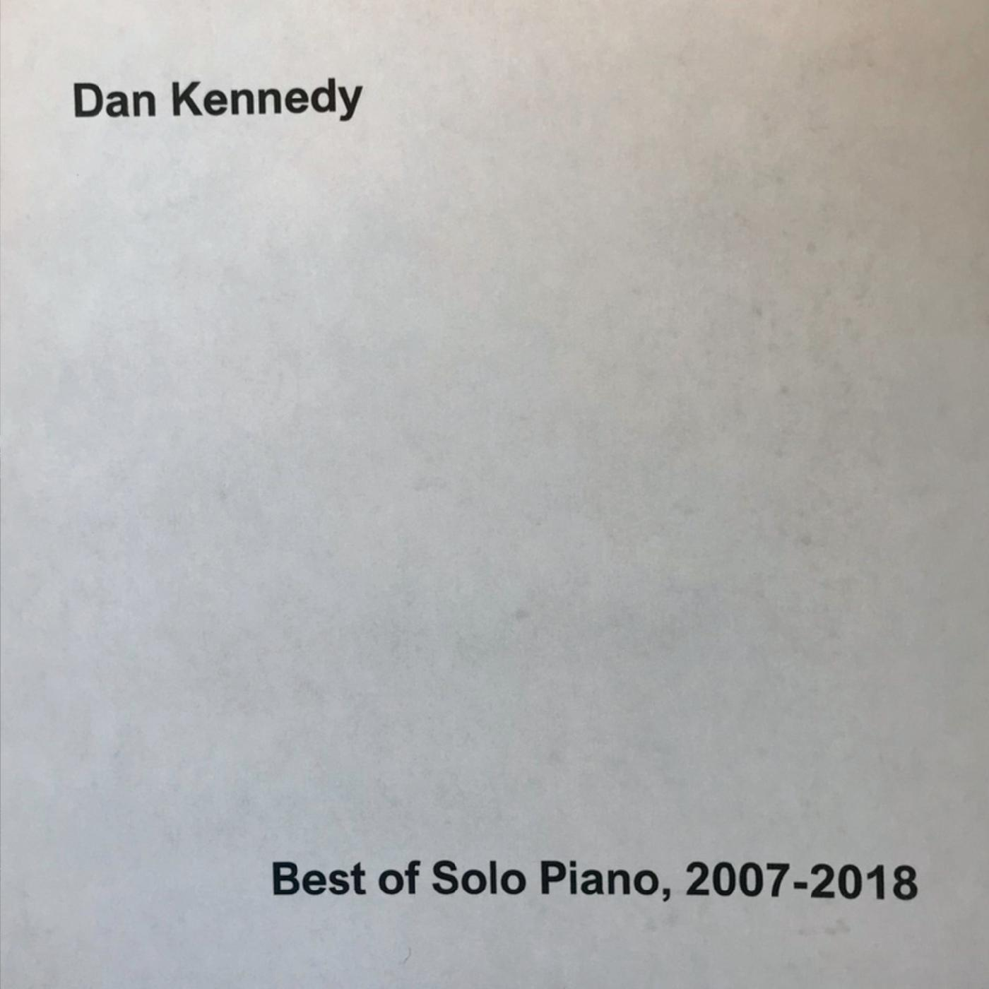 Dan Kennedy - Best of Solo Piano, 2007-2018