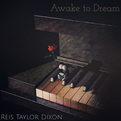 Reis Taylor Dixon - Awake to Dream