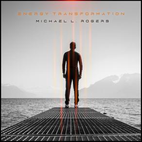 Energy Transformation - Michael L. Rogers