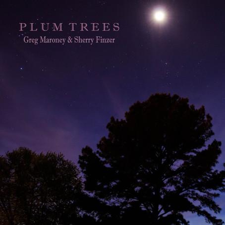 Plum Trees - Greg Maroney & Sherry Finzer