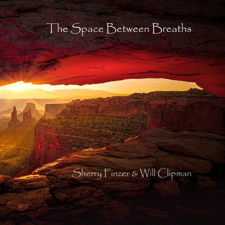 Sherry Finzer & Will Clipman - The Space Between Breaths
