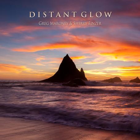 Distant Glow - Greg Maroney & Sherry Finzer