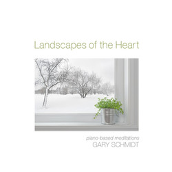 Gary Schmidt - Landscapes of the Hea
