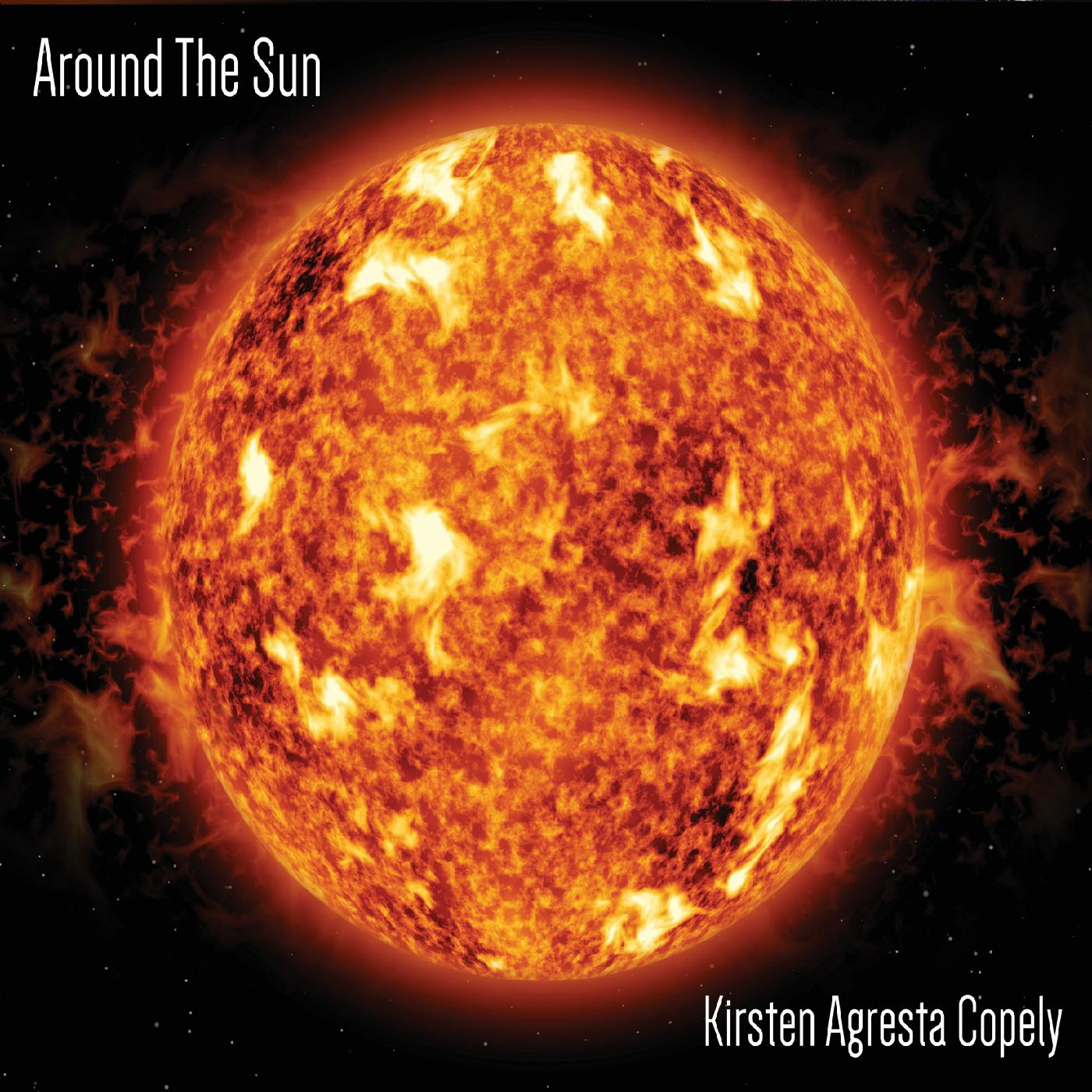 Kirsten Agresta Copely - Around the Sun