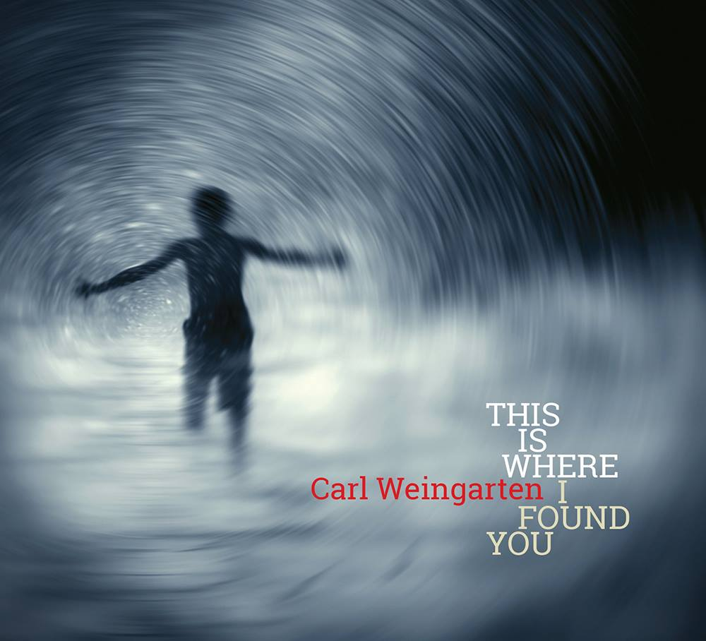 Carl Weingarten - This Is Where I Found