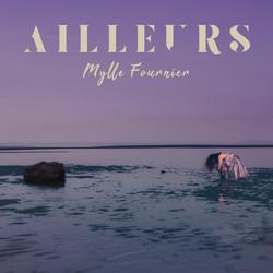 Mylle Fournier - AILLEURS - album cover.