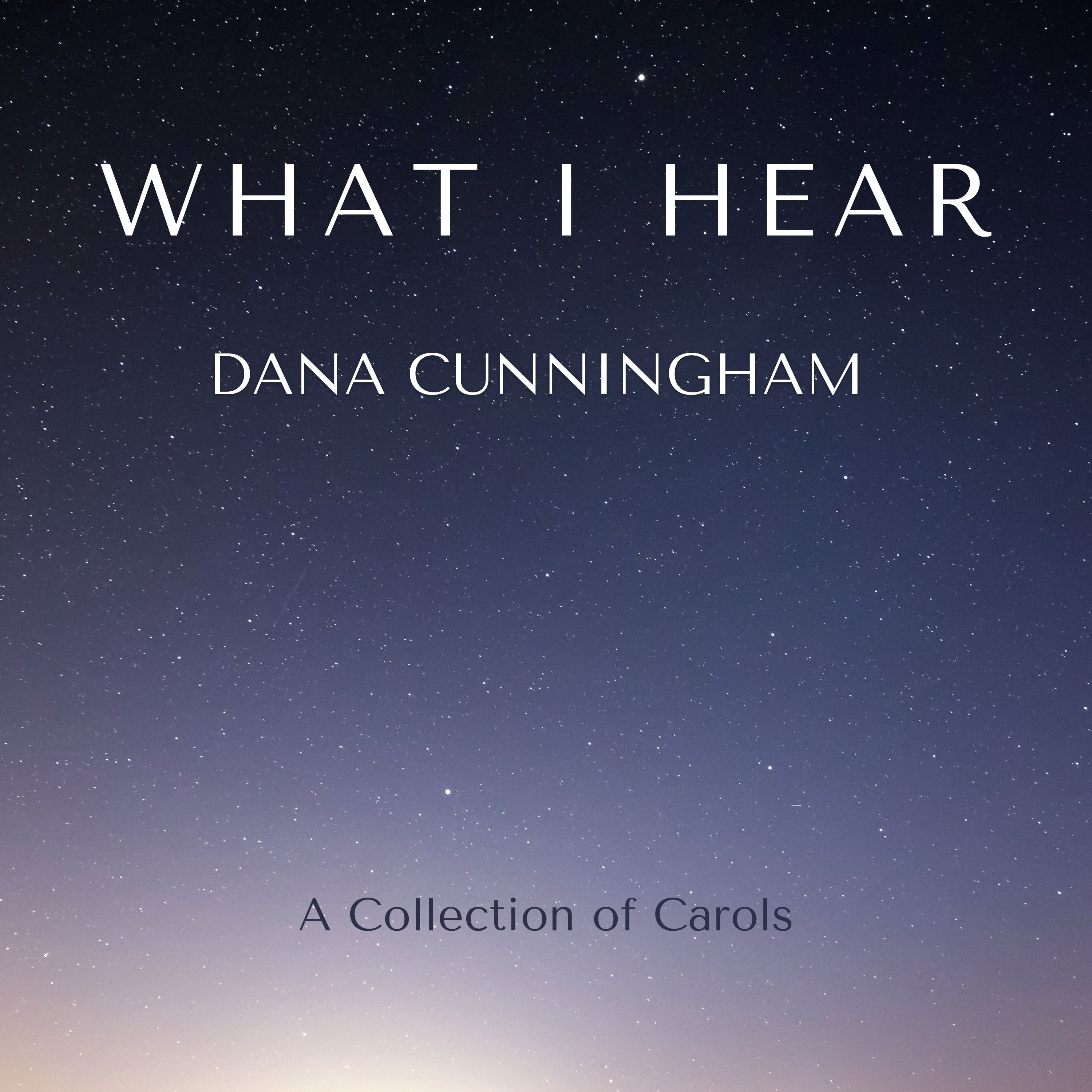 Dana Cunnigham - What I Hear