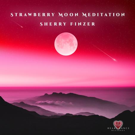 Strawberry Moon Meditation - Sherry Finzer