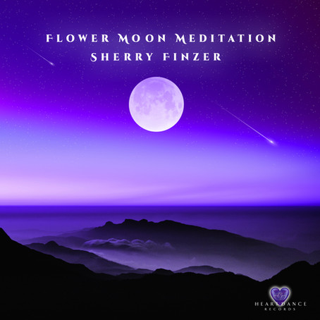 Flower Moon Meditation - Sherry Finzer