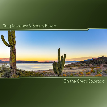 On the Great Colorado - Greg Maroney & Sherry Finzer