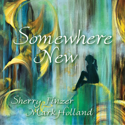 Somewhere New Sherry Finzer & Mark H