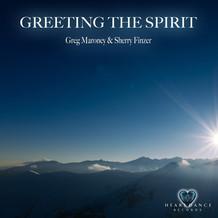 Greeting the Spirit - Greg Maroney & Sherry Finzer