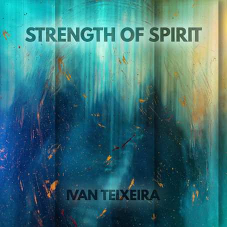 Strength of Spirit - Ivan Teixeira