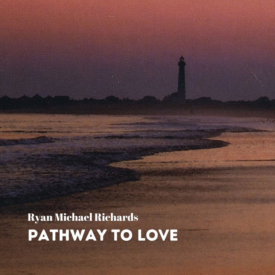 Ryan Michael Richards Pathway to Love (1