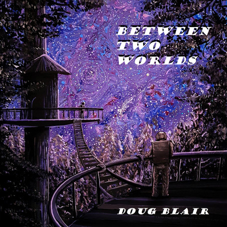 Between Two Worlds - Doug Blair