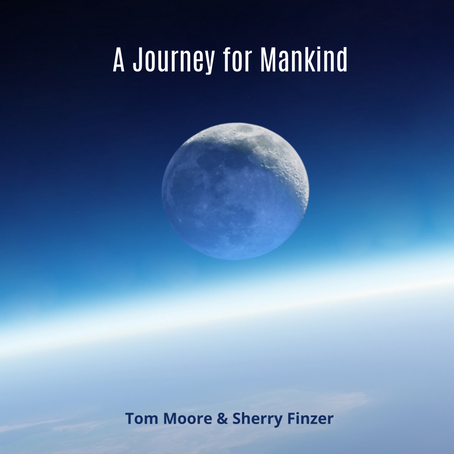 Tom Moore & Sherry Finzer - A Journey for Mankind