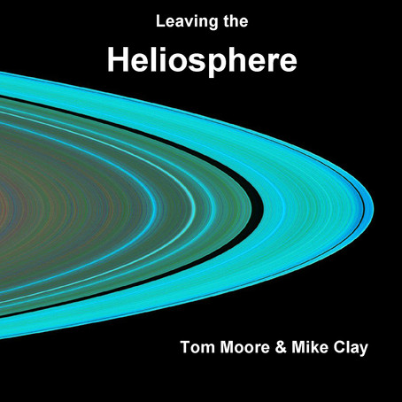 Tom Moore & Mike Clay - Leaving the Heliosphere