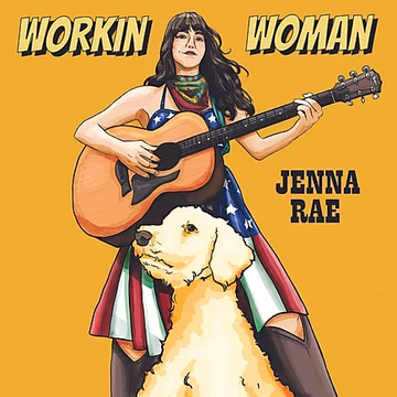 """Workin' Woman"" by Jenna Rae"