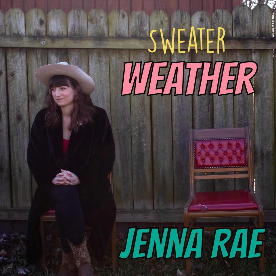 """Sweater Weather"" by Jenna Rae"