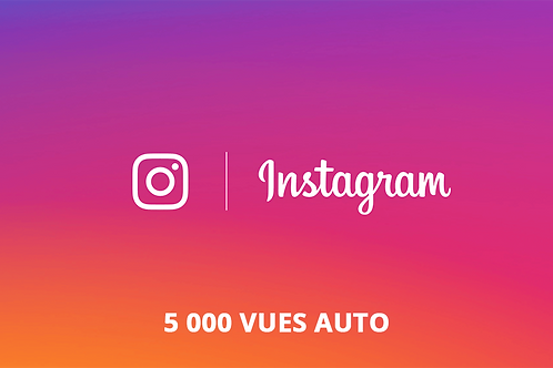 5 000 vues AUTO Instagram