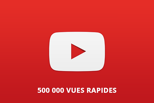 500 000 vues rapides Youtube