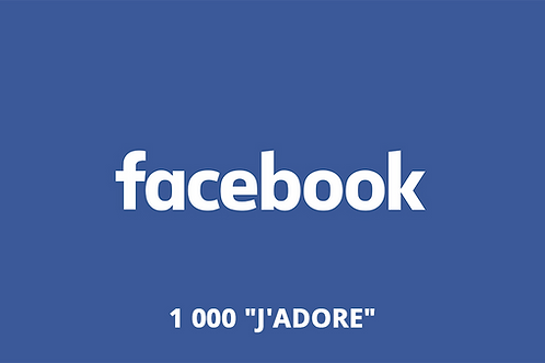 "1 000 ""J'adore"" Facebook"