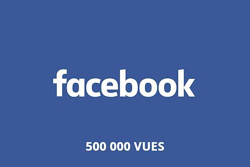 500 000 vues Facebook