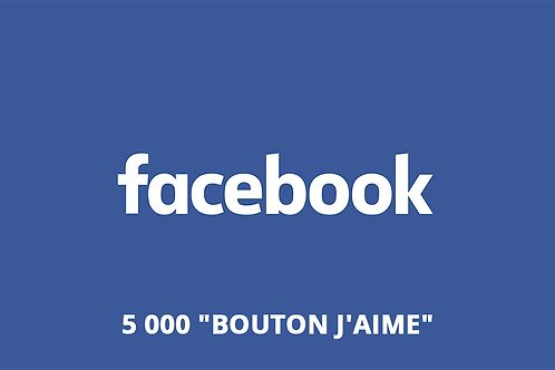 "5 000 ""J'aime"" Site web Facebook"